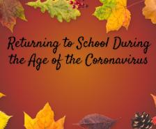 Returning to School During the Age of the Coronavirus