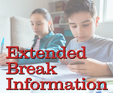 Extended Break Information