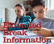 Extended Break Information