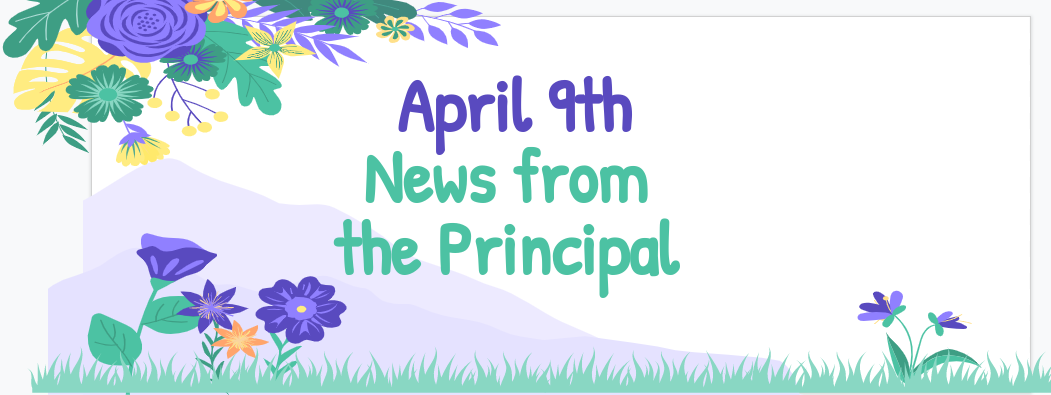 4/9 news from the principal