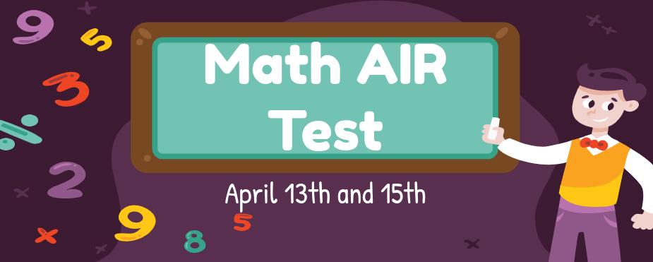 Math AIR Test April 13th and 15th